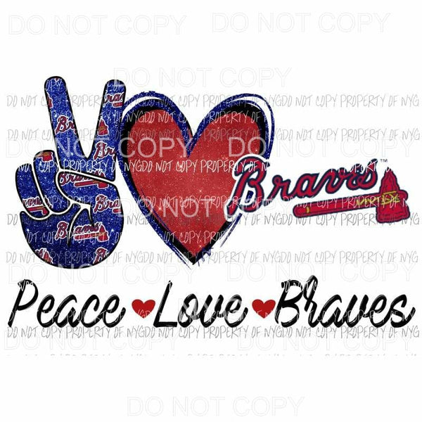 Peace Love Atlanta Braves Baseball Sublimation transfers Heat Transfer
