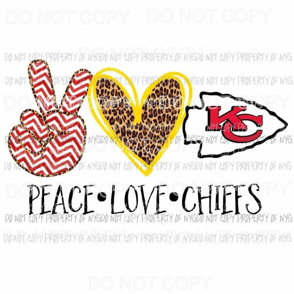 Peace Love Chiefs Kansas City Sublimation transfers Heat Transfer