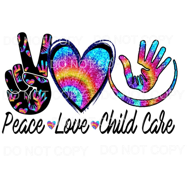 Peace Love Childcare # 1 Sublimation transfers - Heat