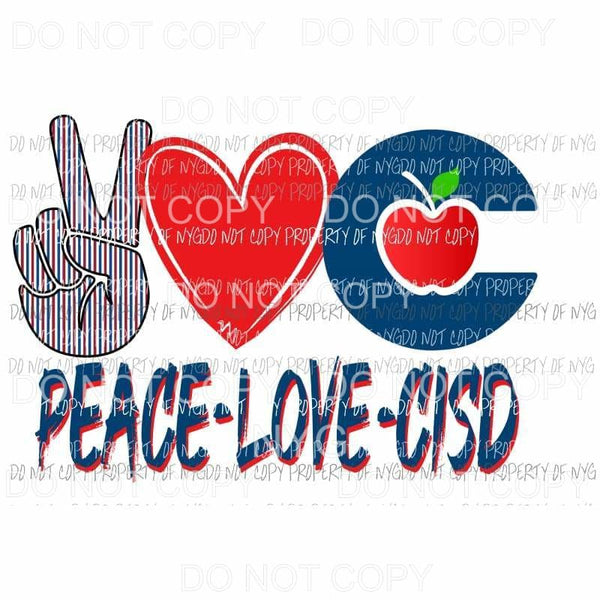 Peace Love CISD custom Sublimation transfers Heat Transfer