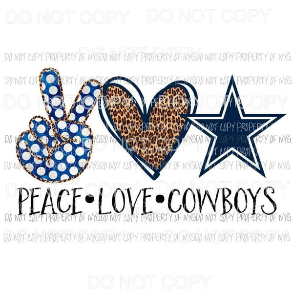 Peace Love Cowboys Dallas Indianapolis Sublimation transfers Heat Transfer