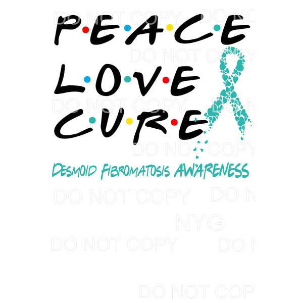 PEACE LOVE CURE TEAL - FRIENDS Sublimation transfers - Heat