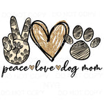 Peace Love Dog Mom Paw Print Sublimation transfers - Heat