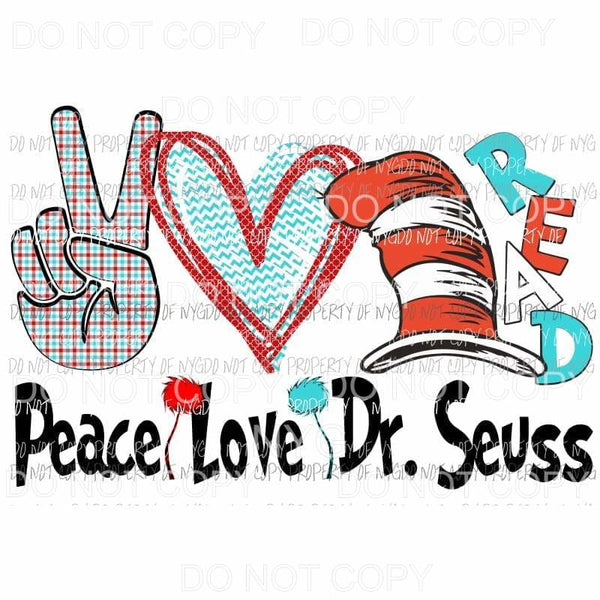 Peace Love Dr Seuss hat read Sublimation transfers Heat Transfer