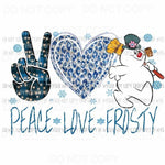 Peace Love Frosty the snowman Sublimation transfers Heat Transfer