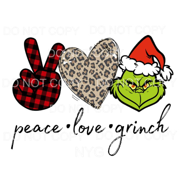 Peace Love Grinch Sublimation transfers - Heat Transfer