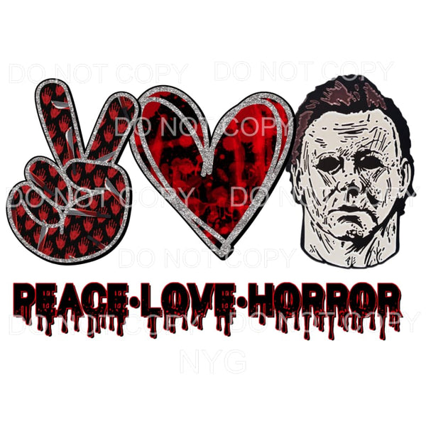 Peace Love Horror #7 Michael Myers Halloween Sublimation