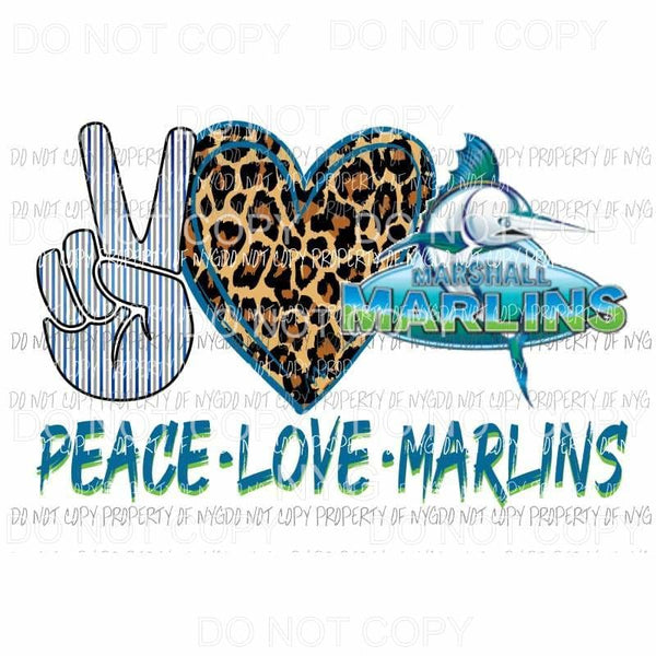 Peace Love Marlins Marshall Sublimation transfers Heat Transfer