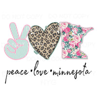 Peace Love Minnesota leopard floral Sublimation transfers -