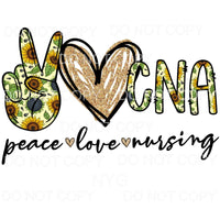 Peace Love Nursing CNA sunflowers Sublimation transfers -