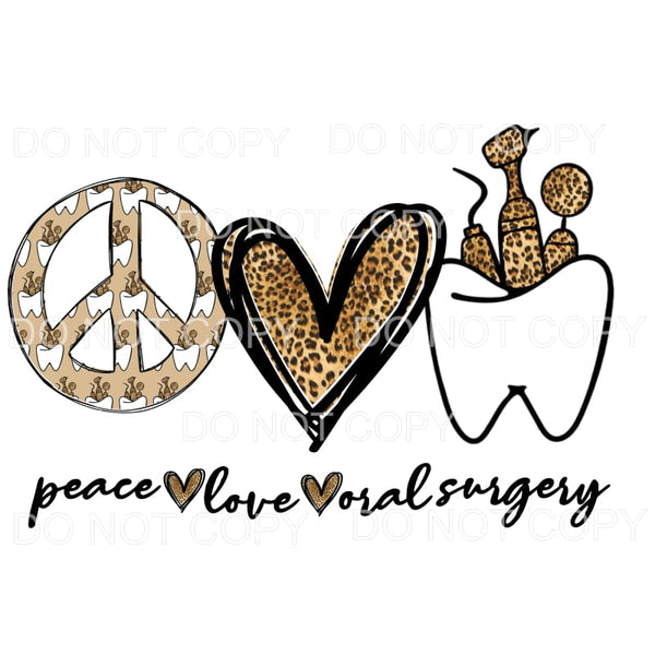 peace love oral surgery dentist Sublimation transfer - Heat