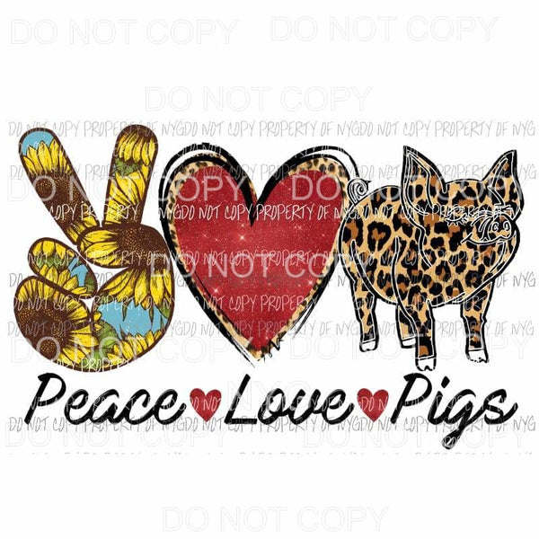 Peace Love Pigs Sublimation transfers Heat Transfer