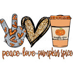 Peace Love Pumpkin Spice # 2 Halloween fall Sublimation