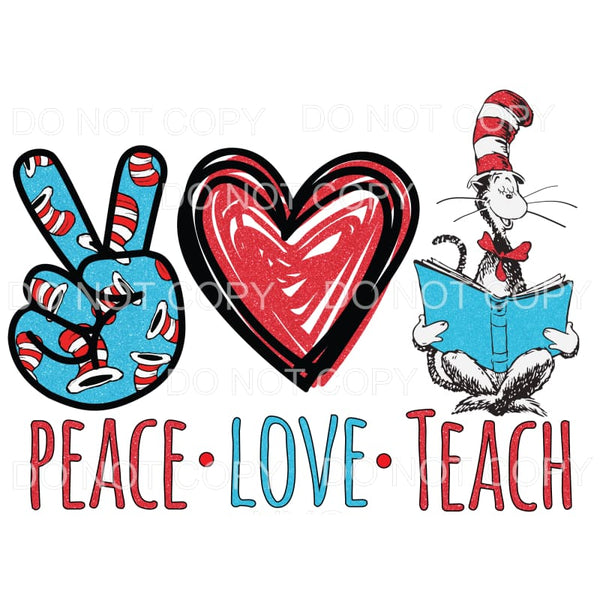 Peace Love Teach Dr Suess Sublimation transfers - Heat
