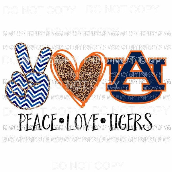 Peace Love Tigers Auburn University Sublimation transfers Heat Transfer
