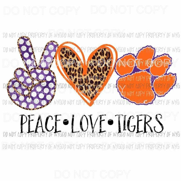Peace Love Tigers Clemson Sublimation transfers Heat Transfer