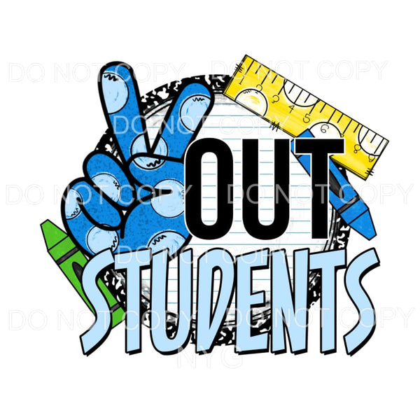 Peace Out Students BLUE Sublimation transfers - Heat