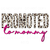 Promoted To Mommy leopard pink Sublimation transfers - Heat