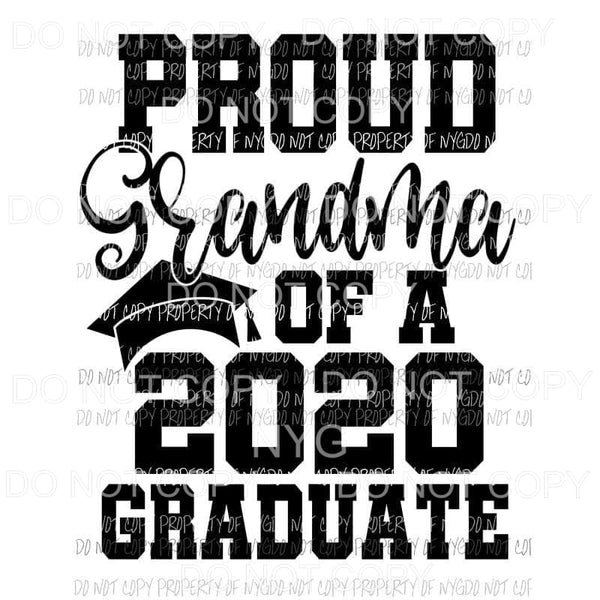 Proud Grandma Of A 2020 Graduate Sublimation transfers Heat Transfer