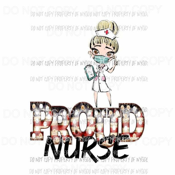 PROUD NURSE blonde # 2 Sublimation transfers Heat Transfer