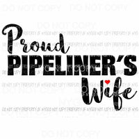 Proud Pipe liners Wife Sublimation transfers Heat Transfer