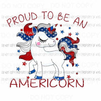 Proud to be an Americorn unicorn Sublimation transfers Heat Transfer