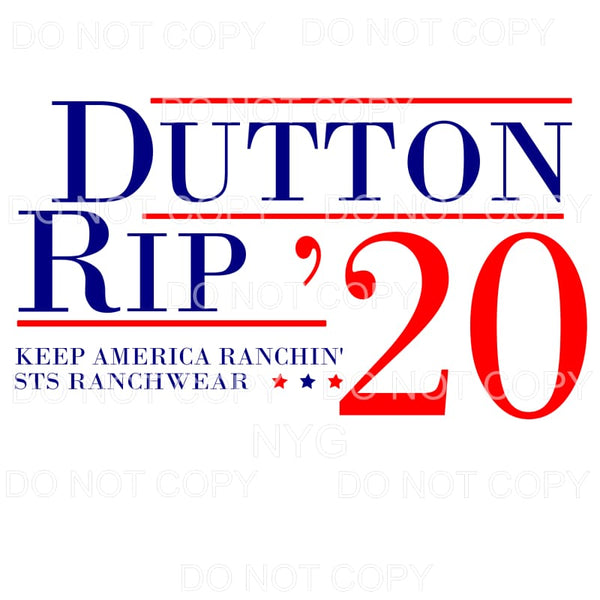 Rip Dutton For President 2020 yellowstone Sublimation