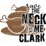 Save The Neck From Me Clark Christmas Vacation Sublimation