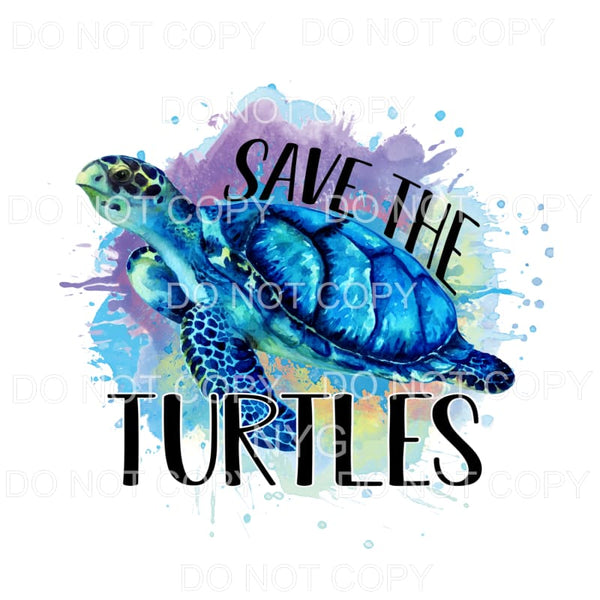 Save The Turtles blue turtle Sublimation transfers - Heat