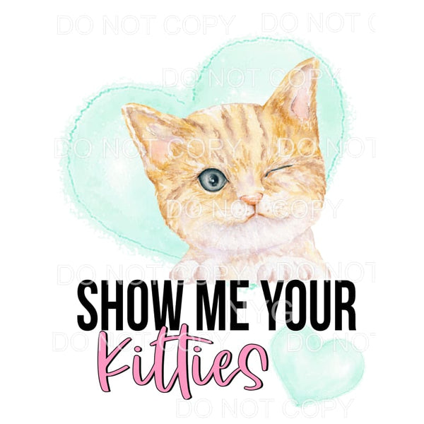 Show Me Your Kitties Winking Cat Sublimation transfers -