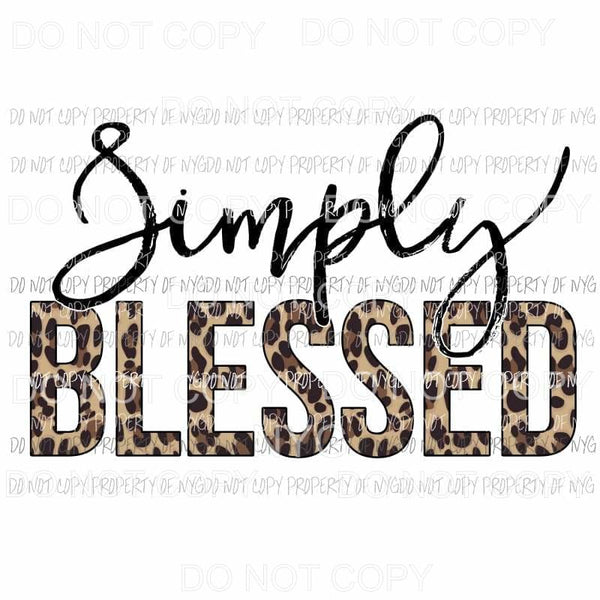 Simply Blessed leopard Sublimation transfers Heat Transfer