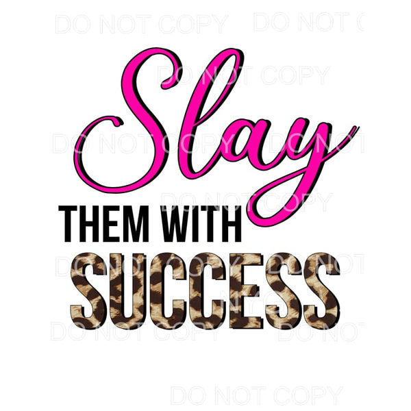 Slay Them With Success pink leopard Sublimation transfers -