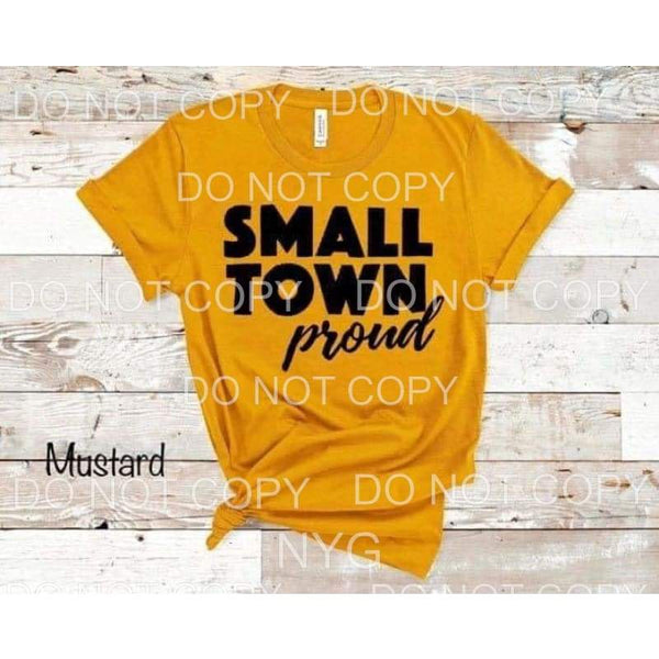 Small Town Proud Screen print transfers - adult - Heat