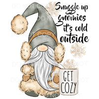 snuggle Gnomies its cold outside Sublimation transfers -