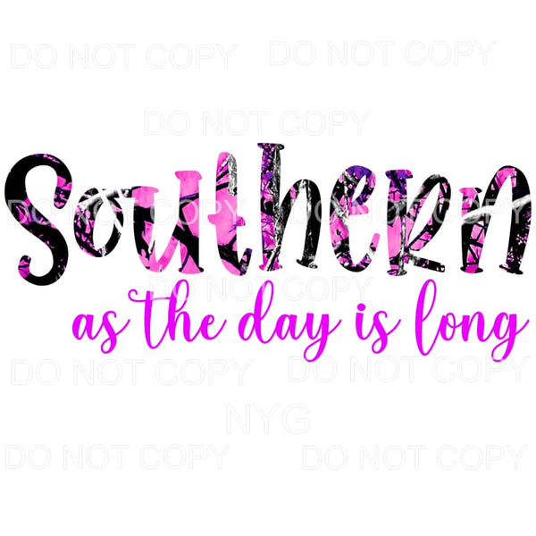 Southern As The Day Is Long Pink Camo Sublimation transfers