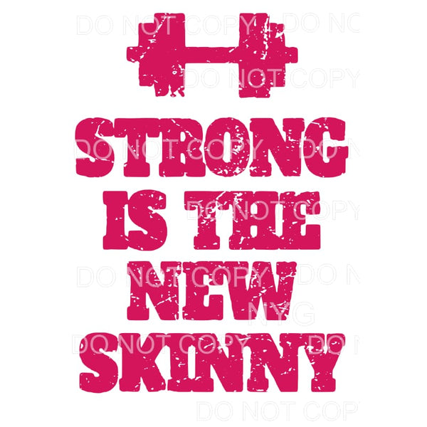 Strong Is The New Skinny Sublimation transfers - Heat