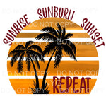 Sunrise Sunburn Sunset Repeat Palm Trees Sublimation