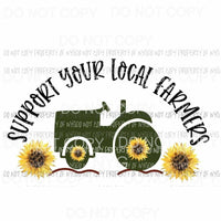 Support Your Local Farmers #2 sunflowers Sublimation transfers Heat Transfer