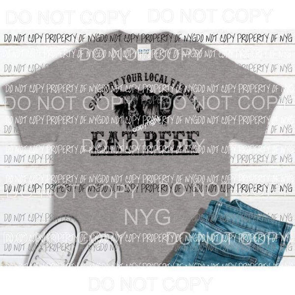 Support your local farmers EAT BEEF # 1 Black SCREEN PRINT adult 13x9 inches Heat Transfer
