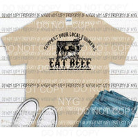 Support your local farmers EAT BEEF # 2 Black SCREEN PRINT adult 13x9 inches Heat Transfer