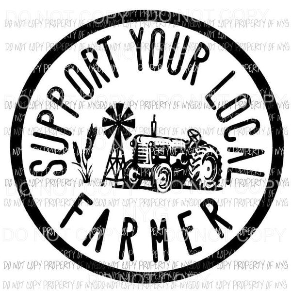 Support Your Local Farmers Sublimation transfers Heat Transfer