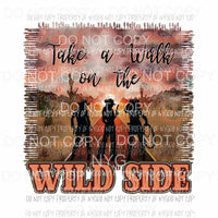 Take A Walk On The Wild Side watercolor cowgirls highway Sublimation transfers Heat Transfer