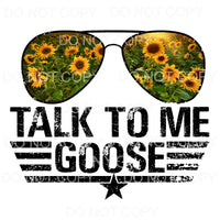 Talk To Me Goose #3 sunflowers Sublimation transfers - Heat