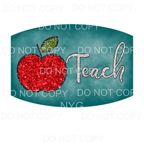Teacher Face Mask #4 Teach Red Glitter Apple Sublimation
