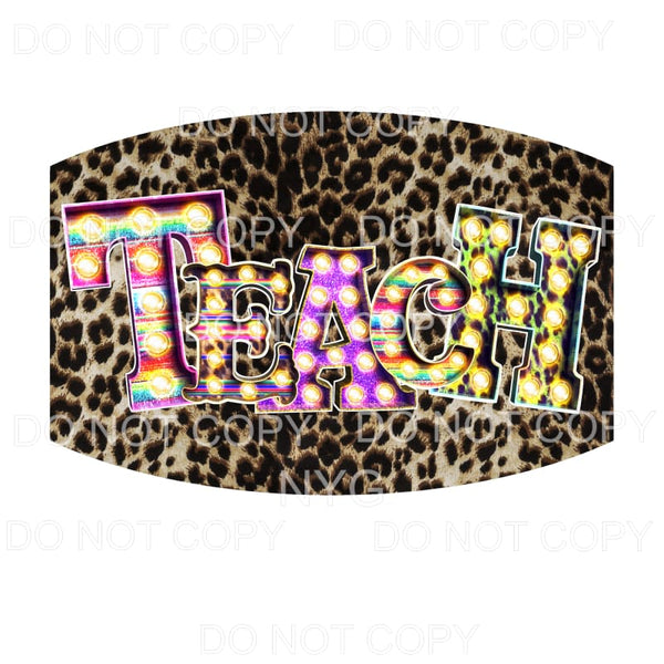 Teacher Face Mask #7 Teach Marquee Leopard Sublimation