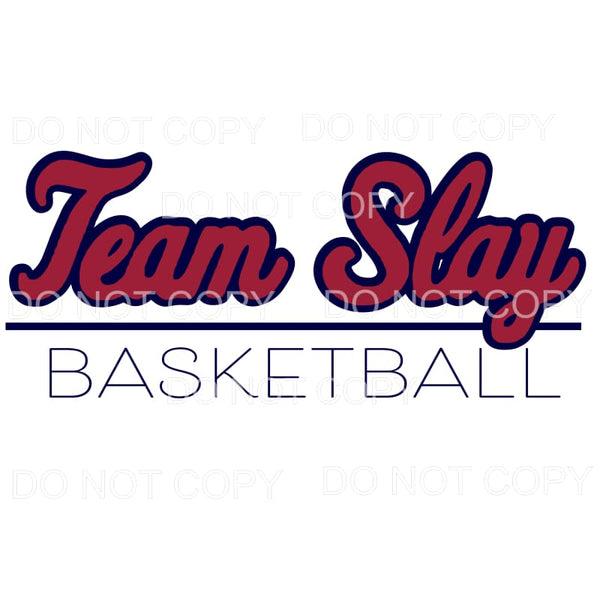 Team Slay Basketball custom Sublimation transfers - Heat