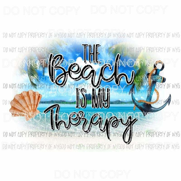 The Beach Is My Therapy Sublimation transfers Heat Transfer
