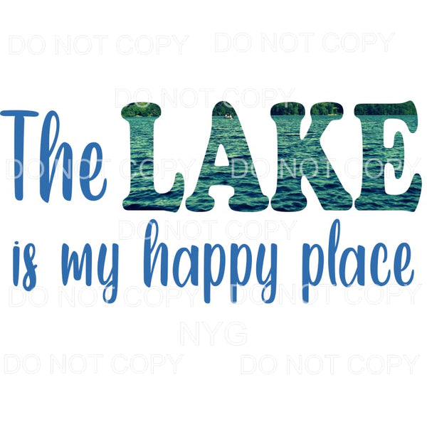 The Lake Is My Happy Place Blue Green Sublimation transfers