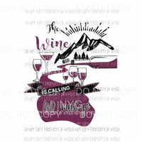 the Wine is calling and I must go Sublimation transfers Heat Transfer