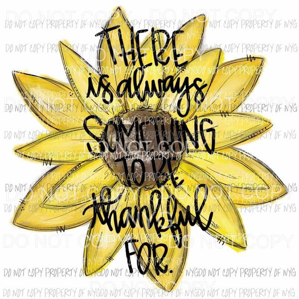 There is always something to be thankful for sunflower watercolor Sublimation transfers Heat Transfer